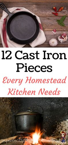 12 Cast Iron Pieces Every Homestead & Prepper Kitchen Needs.