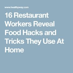 16 Restaurant Workers Reveal Food Hacks and Tricks They Use At Home