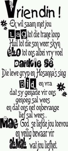 Vir al my vriendinne. The Words, Cool Words, Strong Quotes, Positive Quotes, Positive Thoughts, Happpy Birthday, Funny Birthday, Afrikaanse Quotes, Sign Quotes