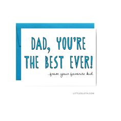 Funny Fathers Day card  dad you're the best ever by LittleSloth