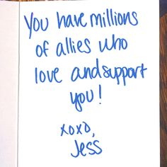 """You have millions of allies who love and support you!"" XOXO #HopeInAnEnvelope"