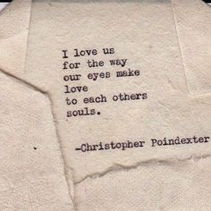 """Find and save images from the """"Christopher Poindexter Poems"""" collection by czusheena (idkczusheena) on We Heart It, your everyday app to get lost in what you love. The Words, Cute Love Quotes, Love Poems, Poetry Quotes, Me Quotes, Poetry Art, Qoutes, Status Quotes, Crush Quotes"""
