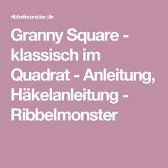 Granny Square - klassisch im Quadrat - Anleitung, Häkelanleitung - Ribbelmonster