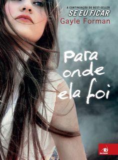 Para onde ela foi (Where She Went) – Gayle Forman – #Resenha | O Blog da Mari