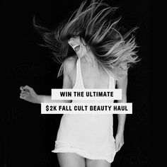 Enter to Win the Ultimate Fall Cult Beauty Haul Worth $2000!