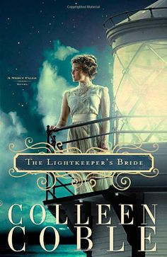 the lightkeeper's bride. /// colleen coble. a great series of 3!!  inspirational, mystery, romance...all a girl needs!