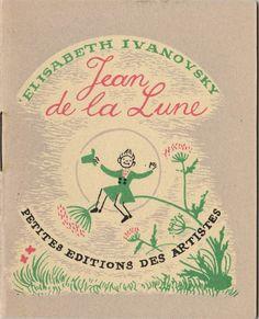 My Vintage Avenue !!! 50's and 60's illustrations !!!: Jean de la lune, illustrated by Elisabeth Ivanovsky in 1944/1945.