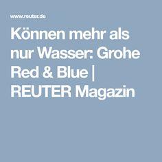 Können Mehr Als Nur Wasser: Grohe Red U0026 Blue | REUTER Magazin  #küchenarmatur #armatur #küche #wasserhahn #wasser #wasserlauf #spüle  #grohe #blue #red ...