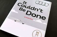 It Couldn't Be Done, an Audi Story | Paperspecs