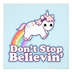 "Cute Unicorn Poster that says ""Don't Stop Believin'!"