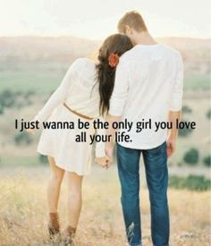 i just wanna be the only girl you love all your life +++For more quotes + advice on #relationship and #love, visit http://www.thatdiary.com/