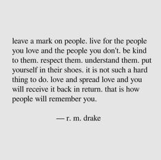 ~ love and spread love ~ Daily Quotes, Great Quotes, Quotes To Live By, Inspirational Quotes, Be Kind Quotes, Kind Heart Quotes, New Me Quotes, Girl Quotes, Words Quotes