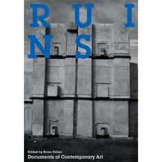 RUINS Documents of Contemporary Art