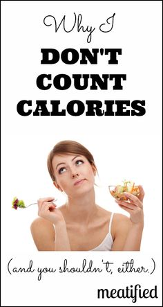 Counting Calories: why I don't do it, and you shouldn't either | http://meatified.com #paleo #realfood #diets