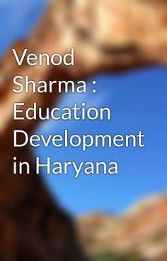 "Read ""Venod Sharma : Education Development in Haryana"" #wattpad #random"