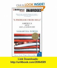 A Problem From Hell America and the Age of Genocide (9781455879991) Samantha Power, Joyce Bean , ISBN-10: 1455879991  , ISBN-13: 978-1455879991 ,  , tutorials , pdf , ebook , torrent , downloads , rapidshare , filesonic , hotfile , megaupload , fileserve
