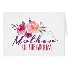 Mother Of The Groom Watercolor Flower Bouquet Card @zazzle #junkydotcom Sept 2016
