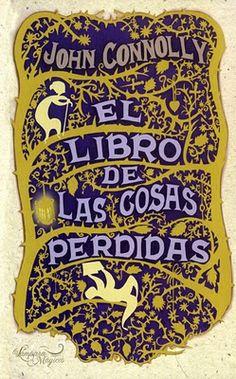 El libro de las cosas perdidas - John Conolly..  Leído 8. Libro que abarca muchos de los cuentos de la literatura infantil. Final triste.Fantasía