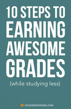 10 steps to earning awesome grades - written by a recent graduate!