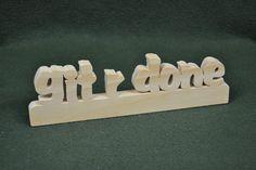 "Custom Saying Wood Scroll Cut Desk Shelf Decor Sign ""Git R Done"" #Handmade #Americana"