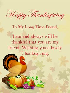 To My Long Time Friend  - Happy Thanksgiving Card for Friends | Birthday & Greeting Cards by Davia