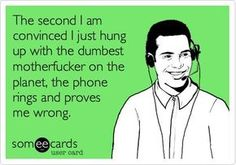 Haha sorry for the language but this is my day everyday at work.