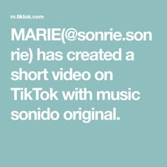 MARIE(@sonrie.sonrie) has created a short video on TikTok with music sonido original. Music Happy, Happy Together, Videos, The Creator, The Originals, Tik Tok, Celebrity, Verify, Coke