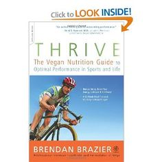 Thrive: The Vegan Nutrition Guide to Optimal Performance in Sports and Life by Brendan Brazier. Looking forward to reading Thrive Fitness next. Thrive Nutrition, Thrive Fitness, Thrive Diet, Plant Based Nutrition, Vegan Nutrition, Nutrition Guide, Sports Nutrition, Fitness Diet, Health Fitness