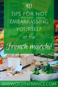 10 Tips for not embarrassing yourself at the French marché. Here's what to now before going to a French farmers' market. Paris Travel Tips, Travel Goals, French Lifestyle, French Teacher, Visit France, In Season Produce, Learn French, France Travel, France