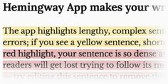 The Hemingway Editor cuts the dead weight from your writing. It highlights wordy sentences in yellow and more egregious ones in red.