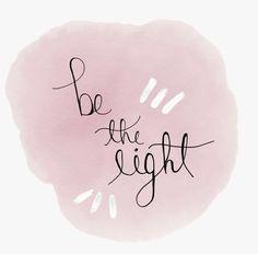 "♡ On Pinterest @ kitkatlovekesha ♡ ♡ Pin: Quotes ~ ""Be the light."" ♡"