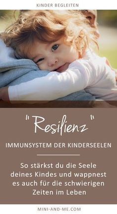 Resilience: On the Immune System of Children& Souls and How We Can Strengthen It (Part 1 of - Baby, Kind und Erziehung - Health Education, Kids Education, Parenting Advice, Kids And Parenting, Resilience In Children, Kindergarten Portfolio, Salud Natural, Baby Co, Mental Strength