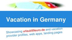 Urlaub99euro   Vacation in Germany by Dr. Eckard Ritter via slideshare