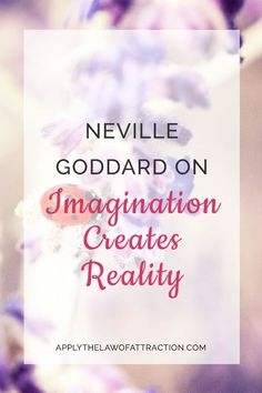 Learn what Neville Goddard meant by imagining from the end result; law of attraction