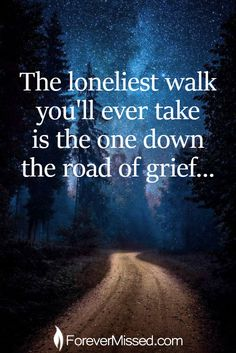 Grief is a lonely road 💔 I Miss My Daughter, I Miss My Mom, Loss Quotes, Me Quotes, Grief Poems, Grieving Quotes, Grieving Mother, Pomes, Daddy