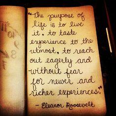 Eleanor Roosevelt quote, the purpose of life