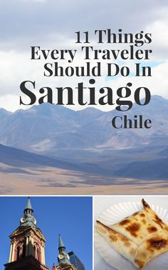 11 things every travelers should do in Santiago, Chile                                                                                                                                                     More