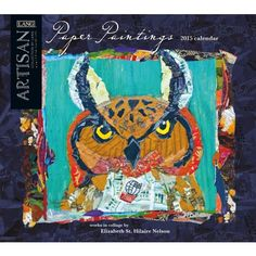 Paper Paintings 2015 Wall Calendar, my collages