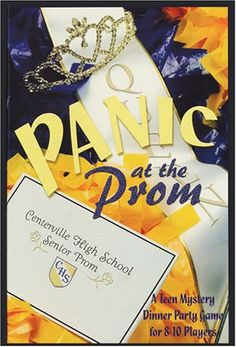 Panic at the Prom - A Teen Mystery Dinner Game (Lots more teen part ideas on this page!)
