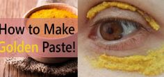 Turmeric Paste Apply It Around Your Eyes With Incredible Results