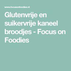 Glutenvrije en suikervrije kaneel broodjes - Focus on Foodies