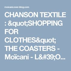 "CHANSON TEXTILE : ""SHOPPING FOR CLOTHES"" THE COASTERS - Moïcani - L'Odéonie"