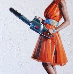 """('Unrequited,' 36"""" x 36"""" by Kelly Reemsten) Modern woman's domestic take on Big Stick foreign policy: Dress nicely, and carry a chainsaw."""