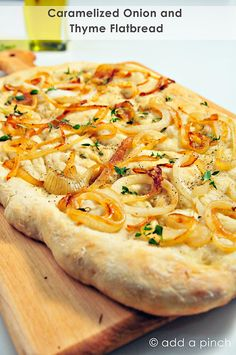 caramelized onion and thyme flatbread recipe  from @addapinch | robyn stone