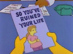 Entonces...usted ha arruinado su vida.