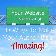 10 Ways to Make Your Author Blog Amazing!