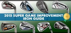 Our Super Game Improvement Iron Guide is out now! Find out which irons worked best for high handicaps. http://www.golfdiscount.com/blog/learning-center/2015-super-game-improvement-irons-guide/?utm_source=pinterest&utm_medium=referral&utm_campaign=Super%20Game%20improvement%20iron%20guide