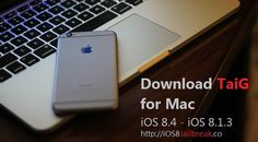 If you've been putting off jailbreaking your iOS device because of lack of a proper Mac tool, now you can use the TaiG Mac v1.1.0 tool. Download TaiG iOS 8.4 jailbreak tool for Mac V1.0.0 and TaiG v2.4.3 Windows tools from TaiG-Downloads section