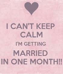 Can't keep calm..getting married in a month.... Love that man of mine