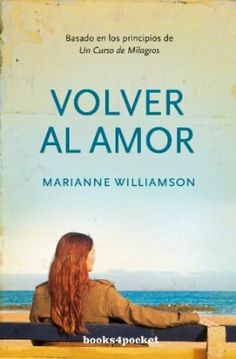 Volver al amor (Books4pocket crec. y salud): Amazon.es: Marianne Williamson: Libros Marianne Williamson, Music Games, Love Book, Spanish, Ebooks, Reading, Daily Workouts, Pdf, Tutorials